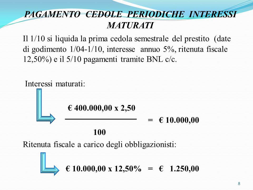PAGAMENTO CEDOLE PERIODICHE INTERESSI MATURATI