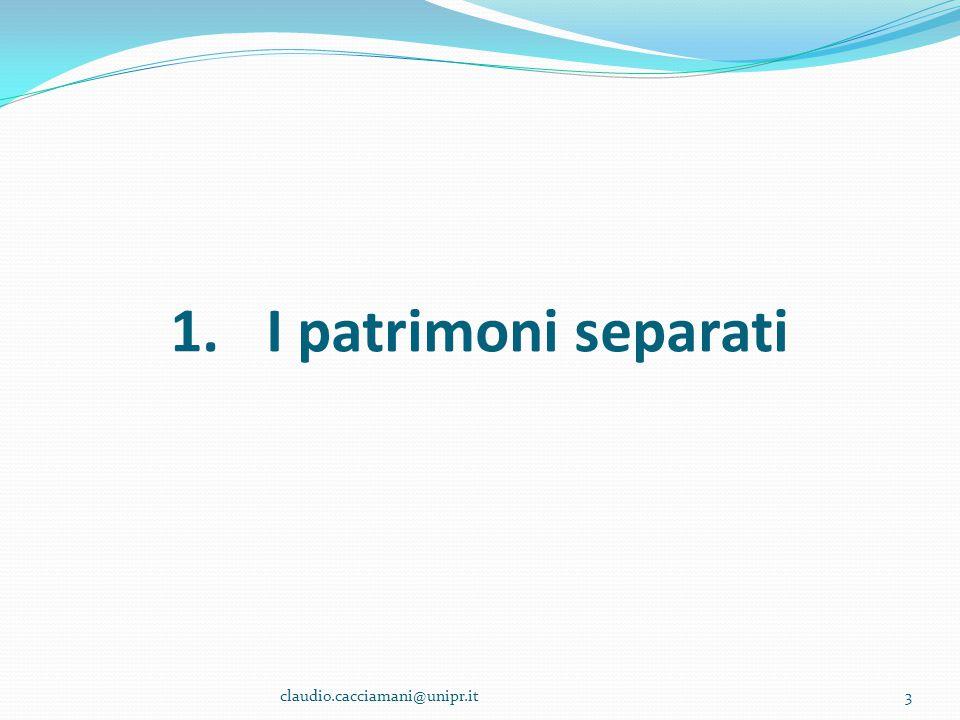 I patrimoni separati claudio.cacciamani@unipr.it