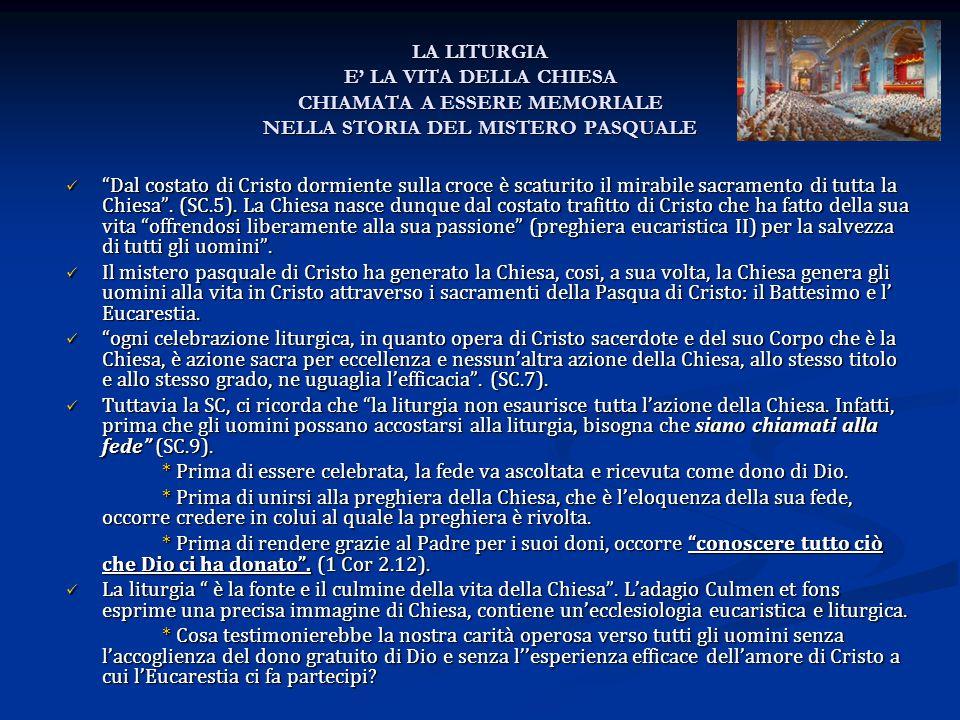 LA LITURGIA E' LA VITA DELLA CHIESA CHIAMATA A ESSERE MEMORIALE NELLA STORIA DEL MISTERO PASQUALE