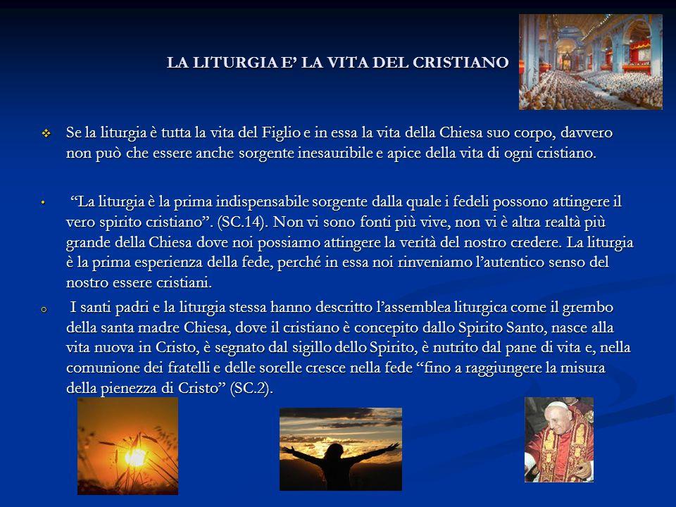 LA LITURGIA E' LA VITA DEL CRISTIANO
