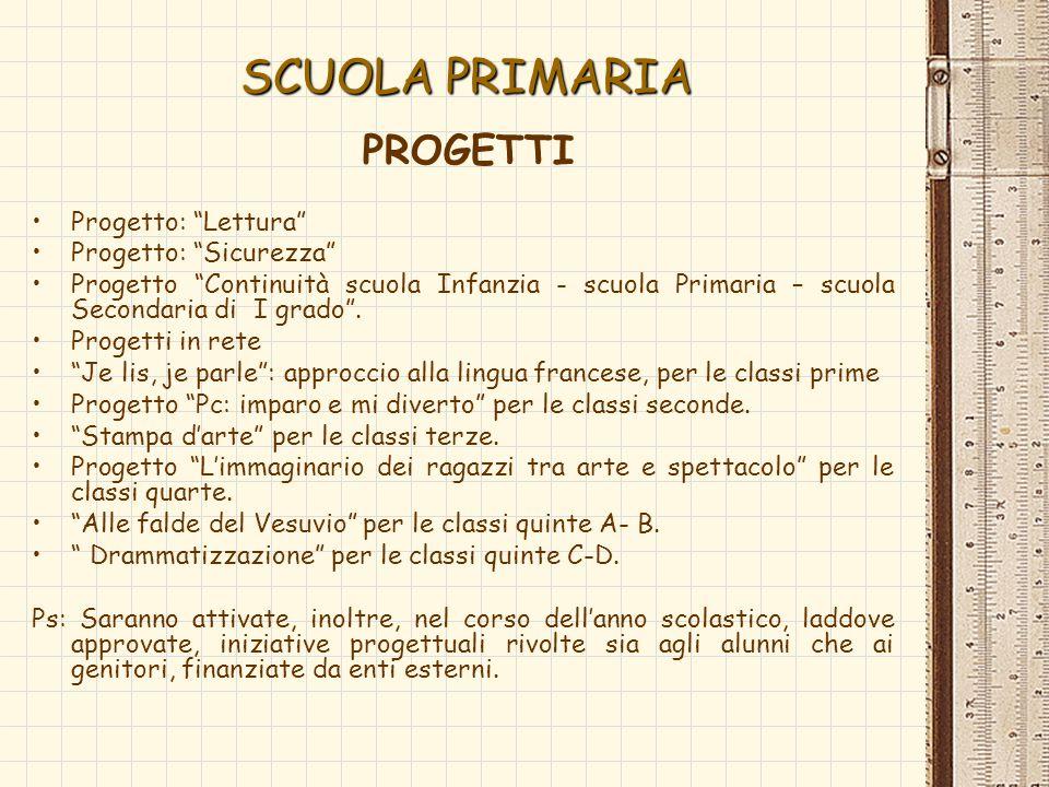 SCUOLA PRIMARIA PROGETTI Progetto: Lettura Progetto: Sicurezza