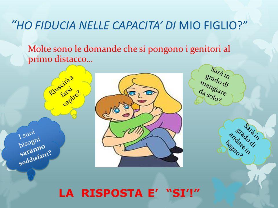 HO FIDUCIA NELLE CAPACITA' DI MIO FIGLIO