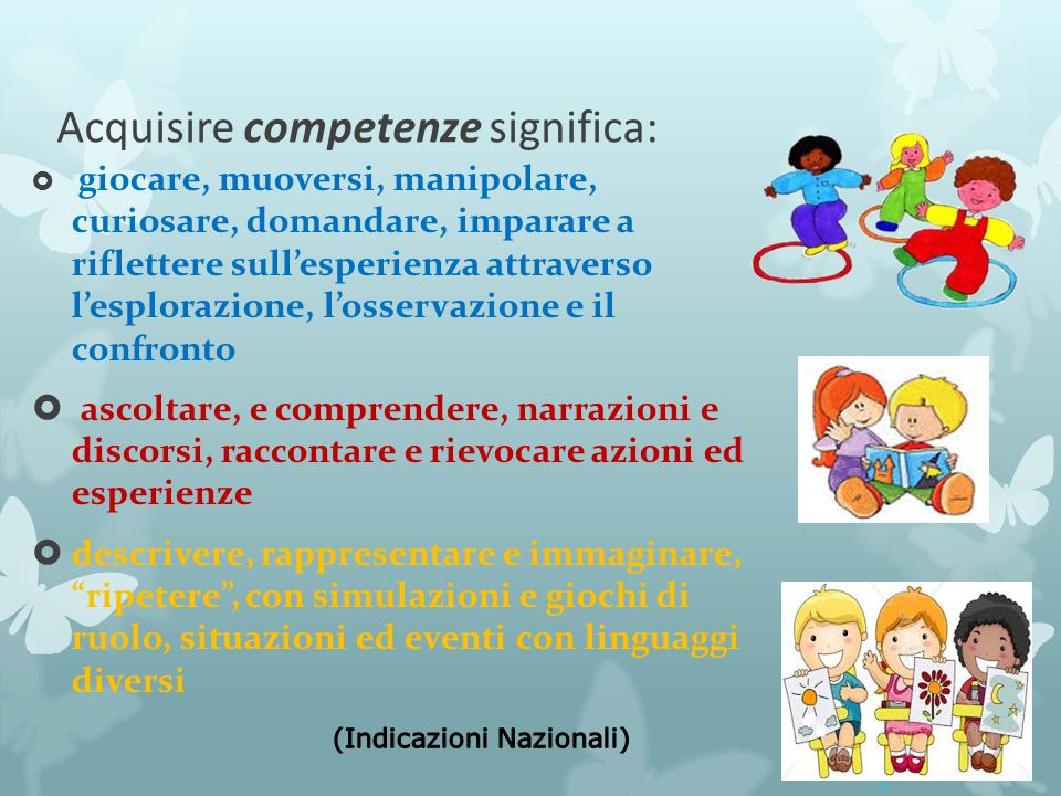Acquisire competenze significa: