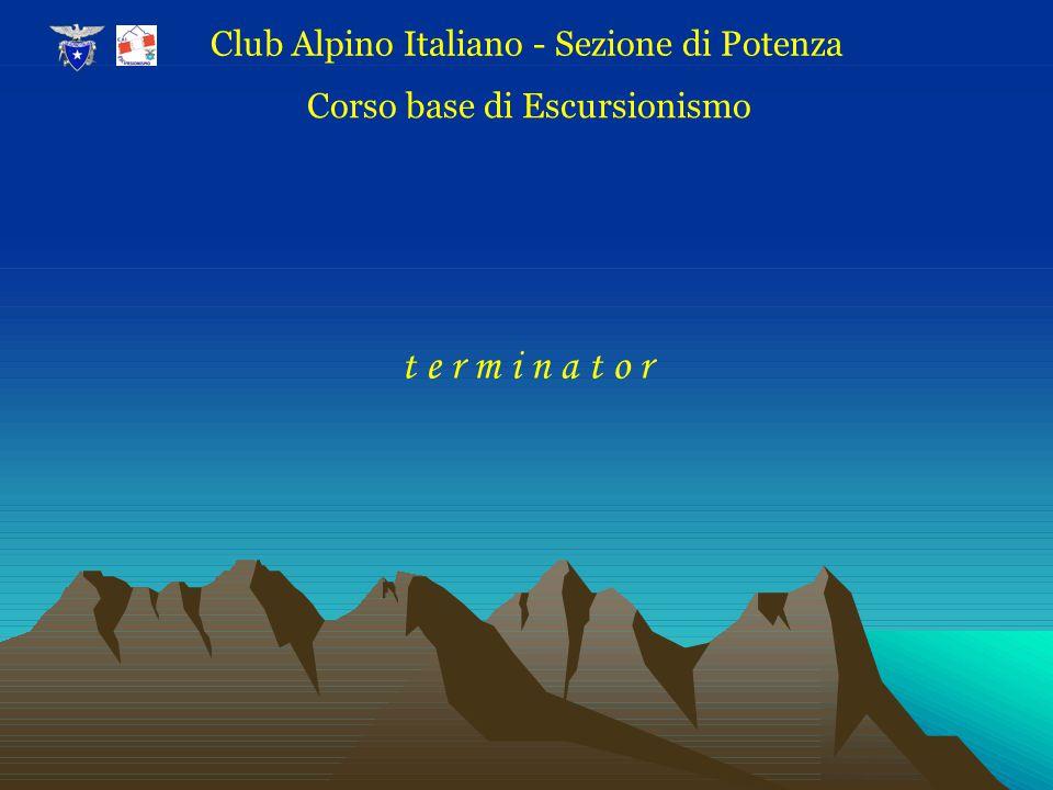 t e r m i n a t o r Club Alpino Italiano - Sezione di Potenza