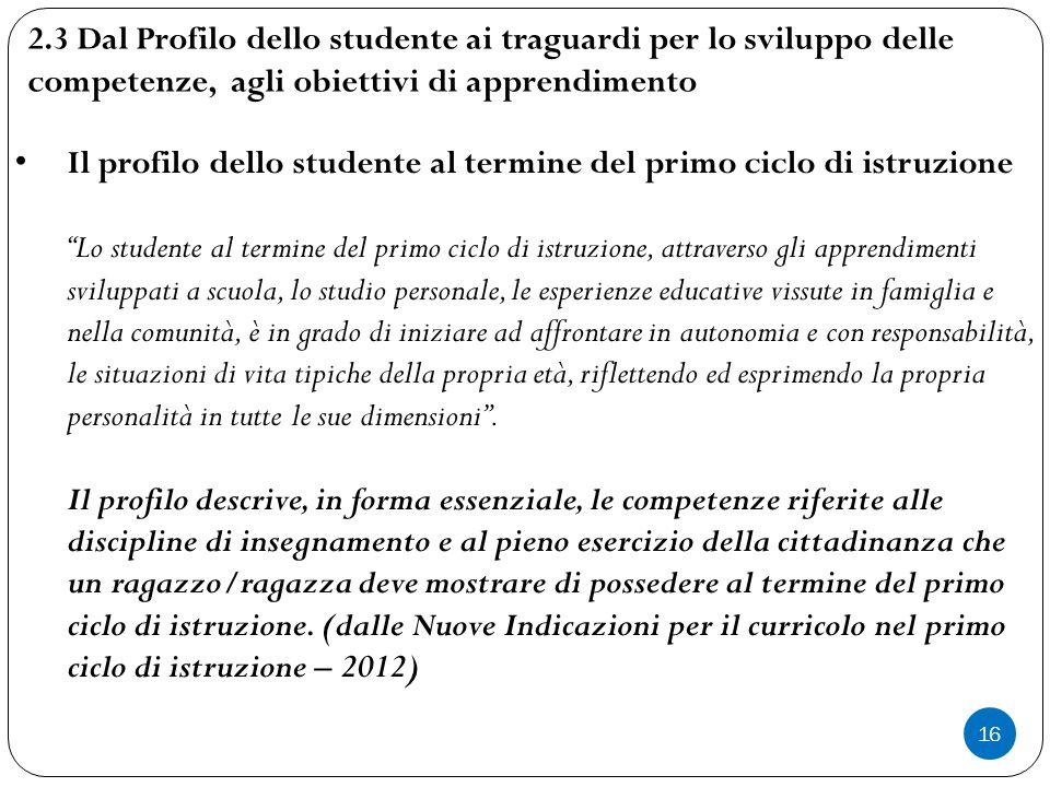 2.3 Dal Profilo dello studente ai traguardi per lo sviluppo delle