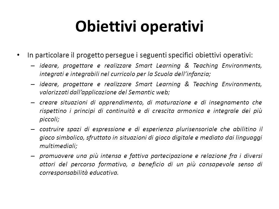 Obiettivi operativi In particolare il progetto persegue i seguenti specifici obiettivi operativi: