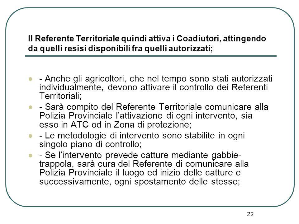 Il Referente Territoriale quindi attiva i Coadiutori, attingendo da quelli resisi disponibili fra quelli autorizzati;