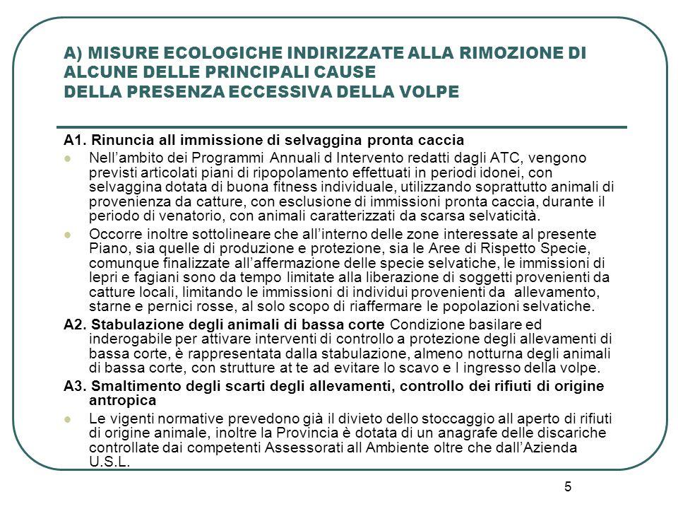 A) MISURE ECOLOGICHE INDIRIZZATE ALLA RIMOZIONE DI ALCUNE DELLE PRINCIPALI CAUSE DELLA PRESENZA ECCESSIVA DELLA VOLPE