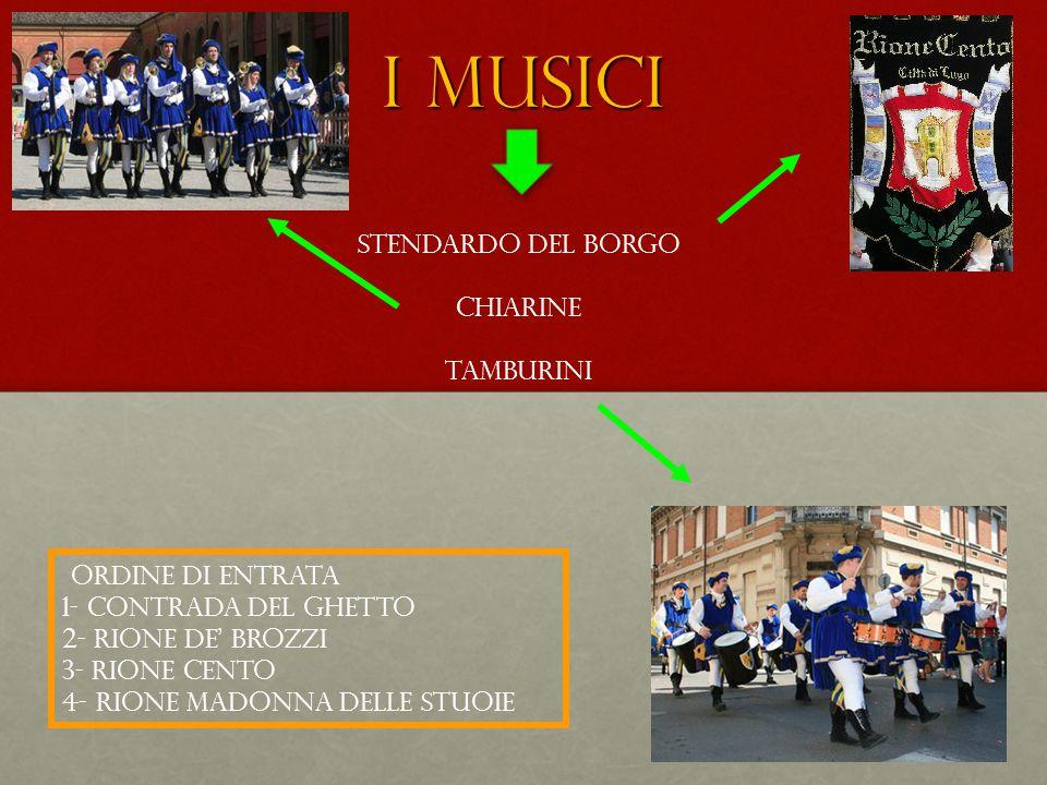 i musici Stendardo del Borgo Chiarine Tamburini Ordine di entrata