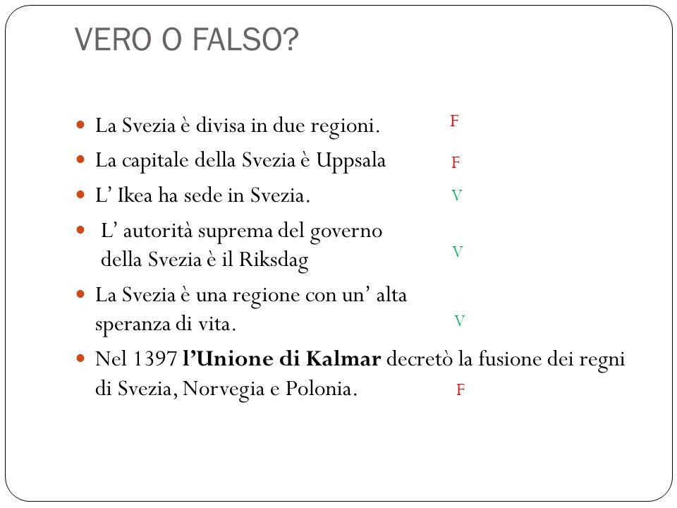 VERO O FALSO La Svezia è divisa in due regioni.