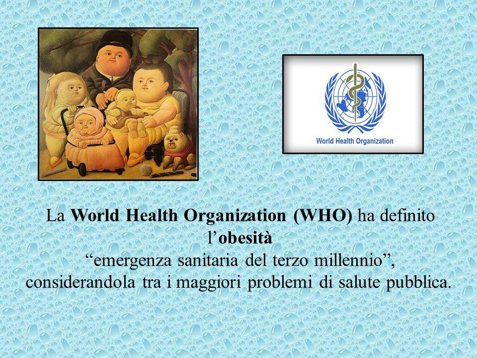 La World Health Organization (WHO) ha definito l'obesità