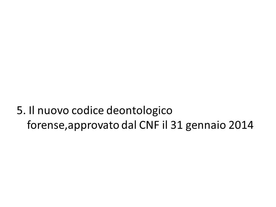 5. Il nuovo codice deontologico forense,approvato dal CNF il 31 gennaio 2014