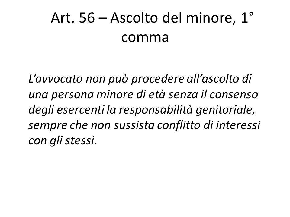 Art. 56 – Ascolto del minore, 1° comma