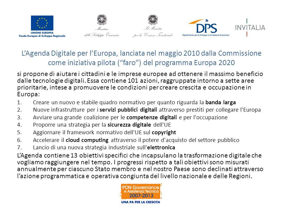 L'Agenda Digitale per l'Europa, lanciata nel maggio 2010 dalla Commissione come iniziativa pilota ( faro ) del programma Europa 2020