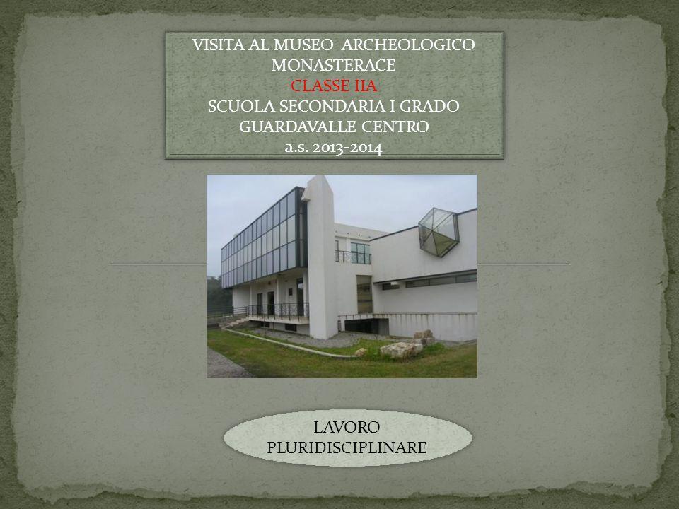 VISITA AL MUSEO ARCHEOLOGICO MONASTERACE CLASSE IIA