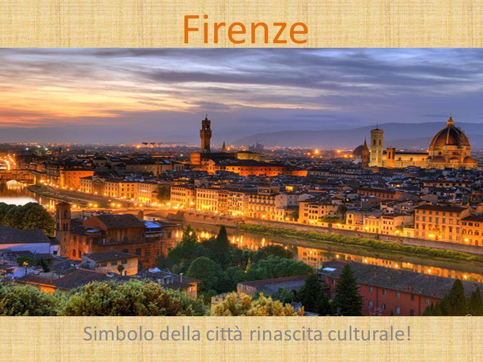 Simbolo della città rinascita culturale!