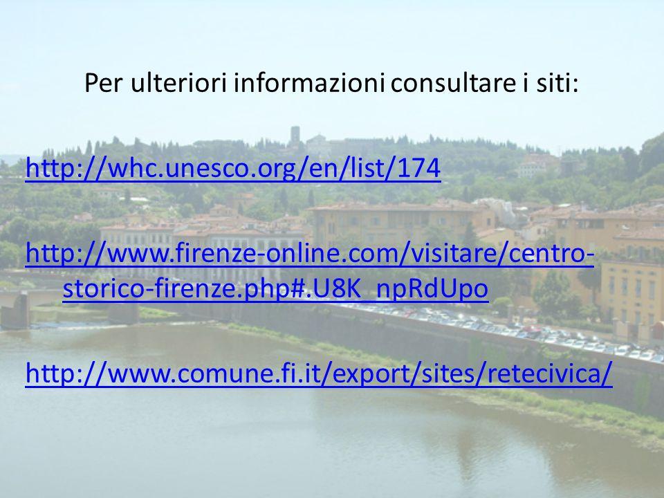 Per ulteriori informazioni consultare i siti: http://whc. unesco