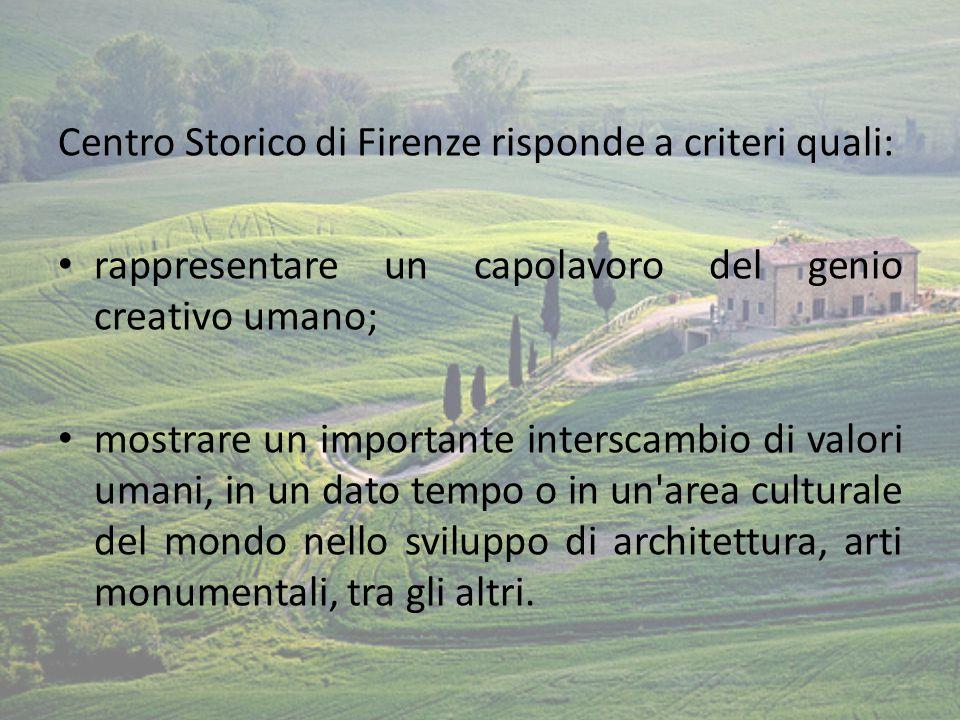 Centro Storico di Firenze risponde a criteri quali:
