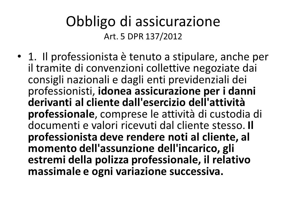 Obbligo di assicurazione Art. 5 DPR 137/2012