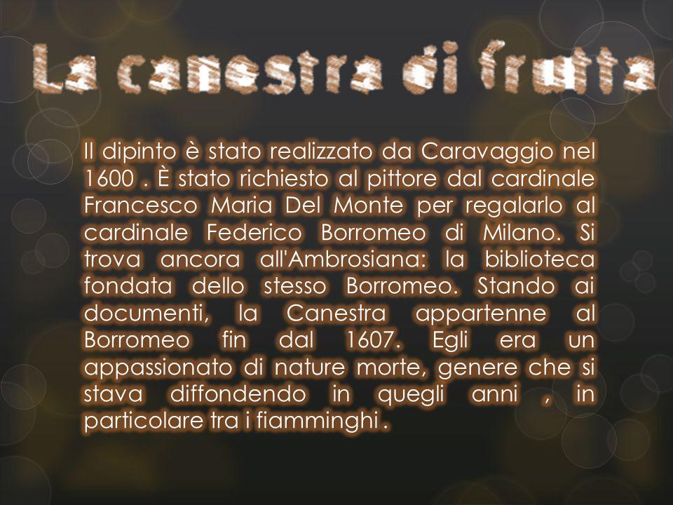 Il dipinto è stato realizzato da Caravaggio nel 1600