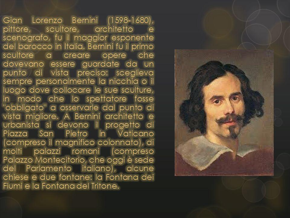 Gian Lorenzo Bernini (1598-1680), pittore, scultore, architetto e scenografo, fu il maggior esponente del barocco in Italia.