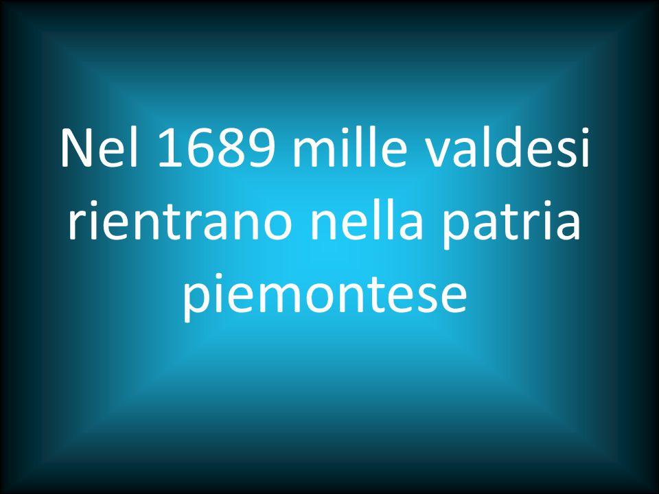 Nel 1689 mille valdesi rientrano nella patria piemontese