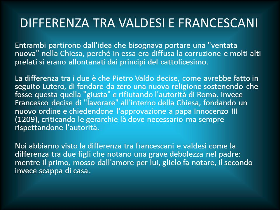 DIFFERENZA TRA VALDESI E FRANCESCANI