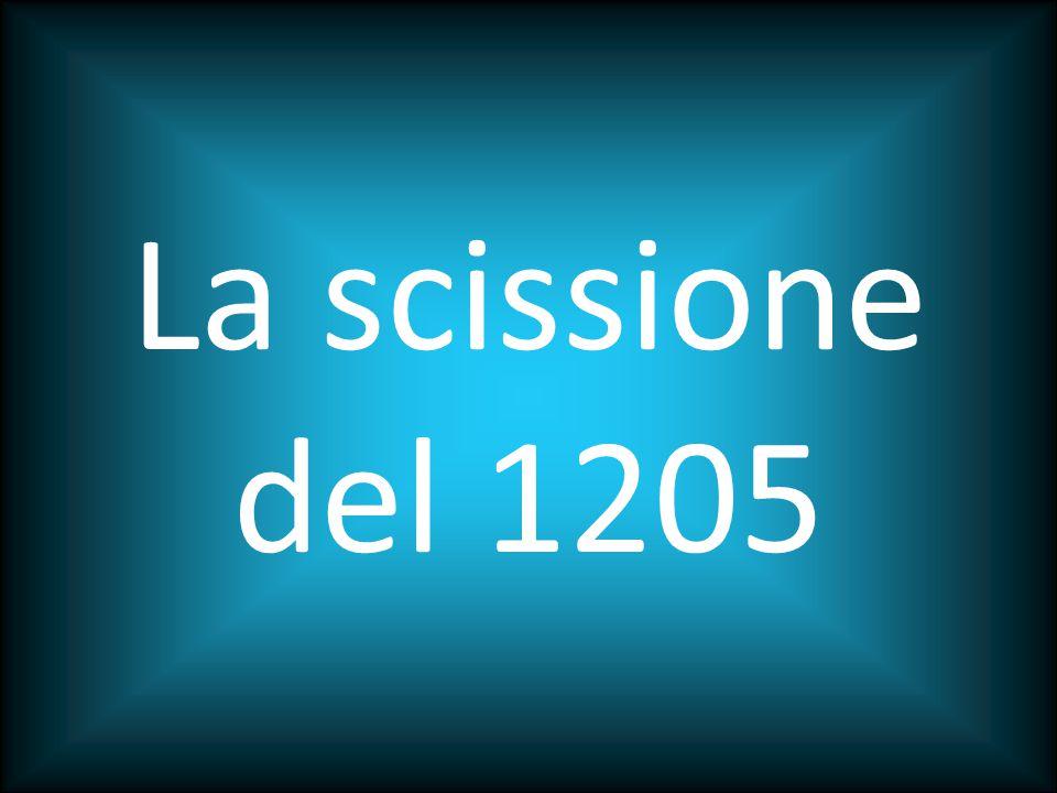La scissione del 1205