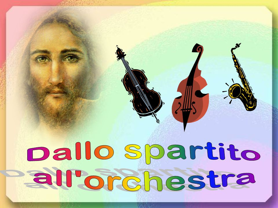 Dallo spartito all orchestra