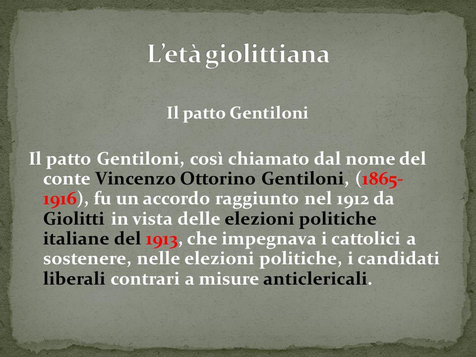 L'età giolittiana Il patto Gentiloni.