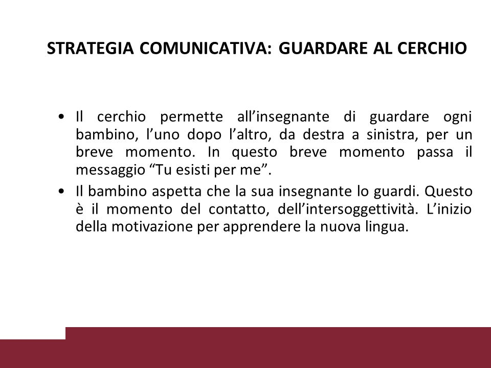 STRATEGIA COMUNICATIVA: GUARDARE AL CERCHIO