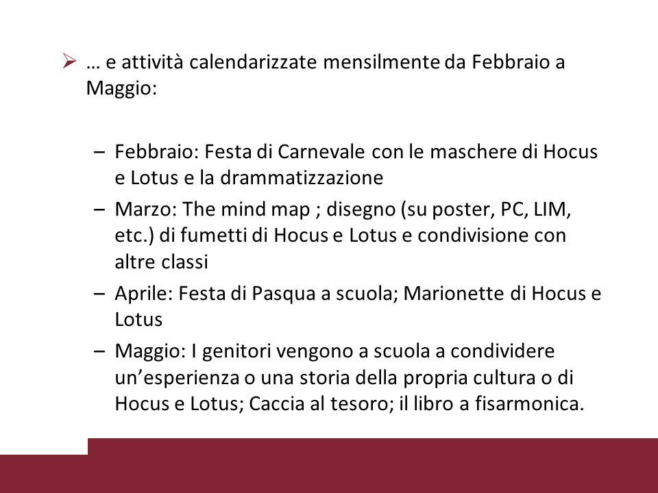 … e attività calendarizzate mensilmente da Febbraio a Maggio: