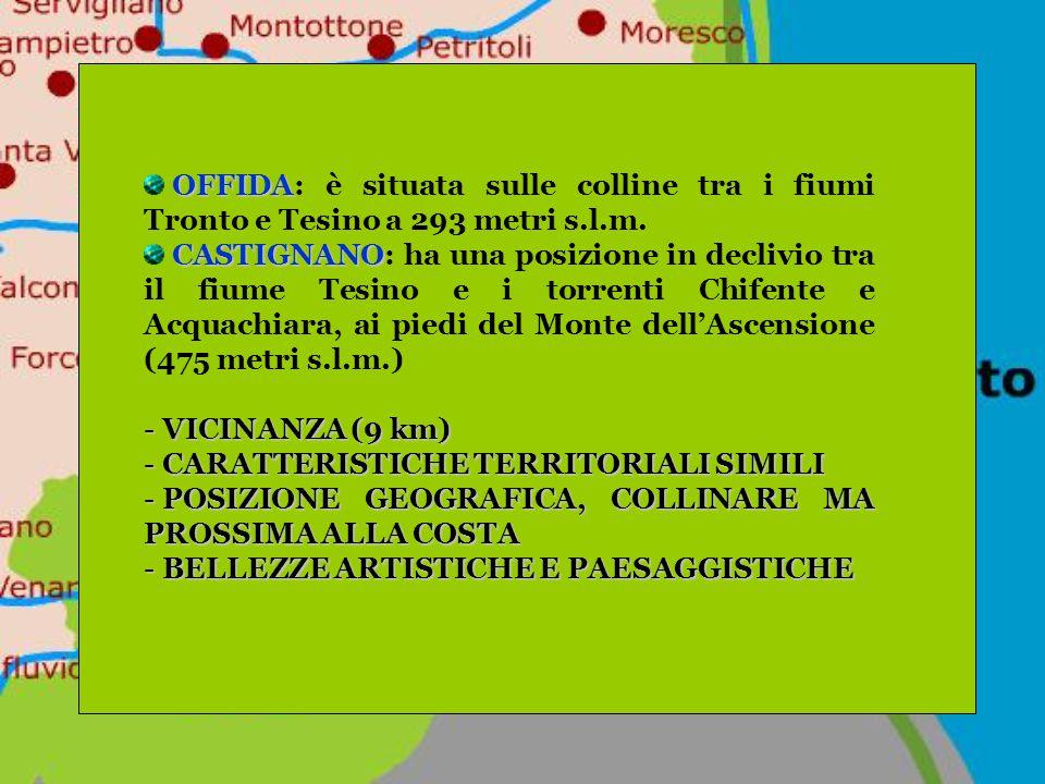 OFFIDA: è situata sulle colline tra i fiumi Tronto e Tesino a 293 metri s.l.m.