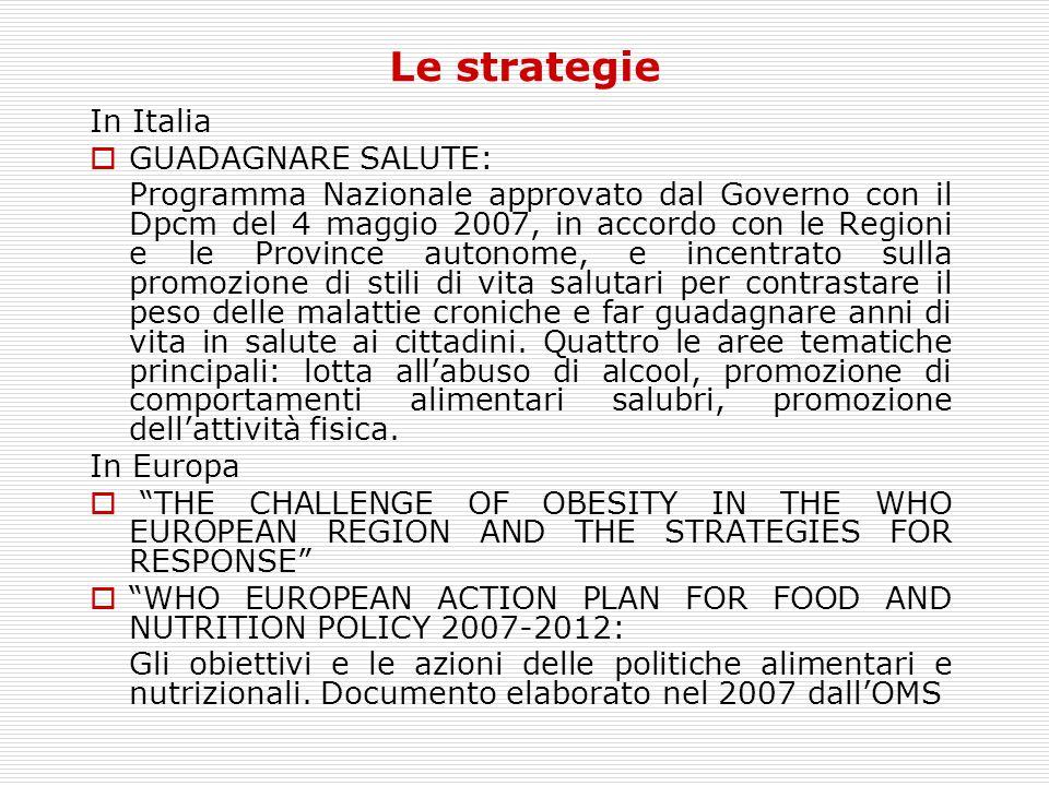 Le strategie In Italia GUADAGNARE SALUTE: