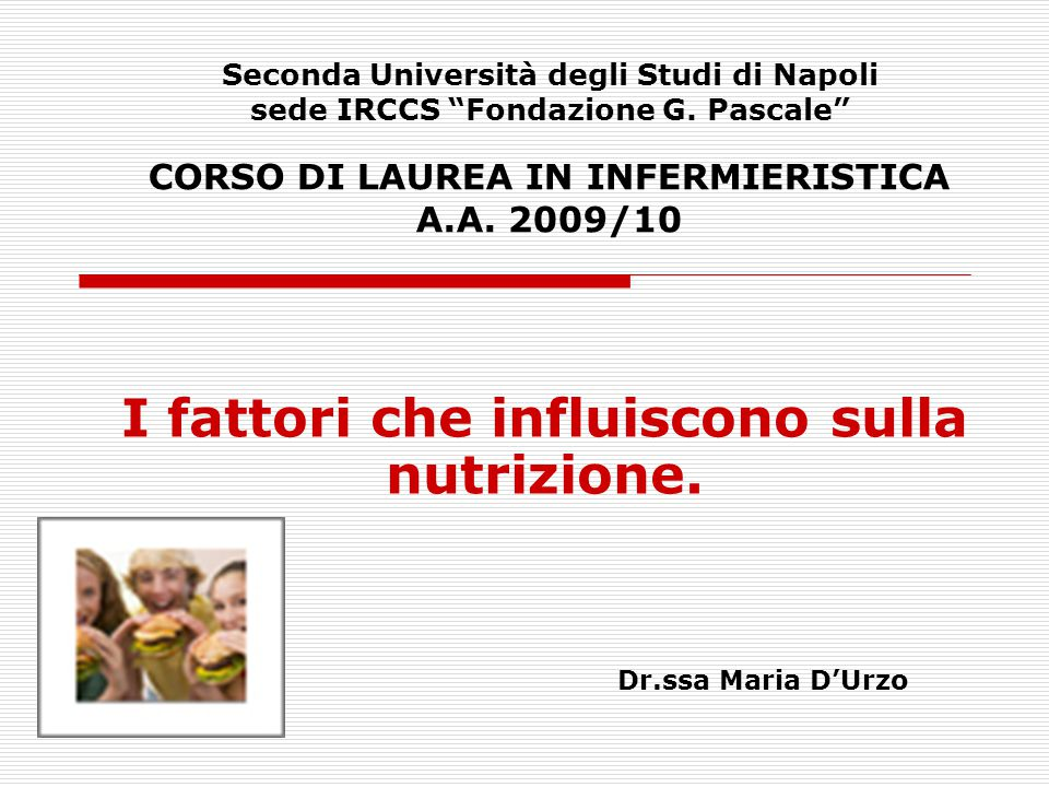 I fattori che influiscono sulla nutrizione.