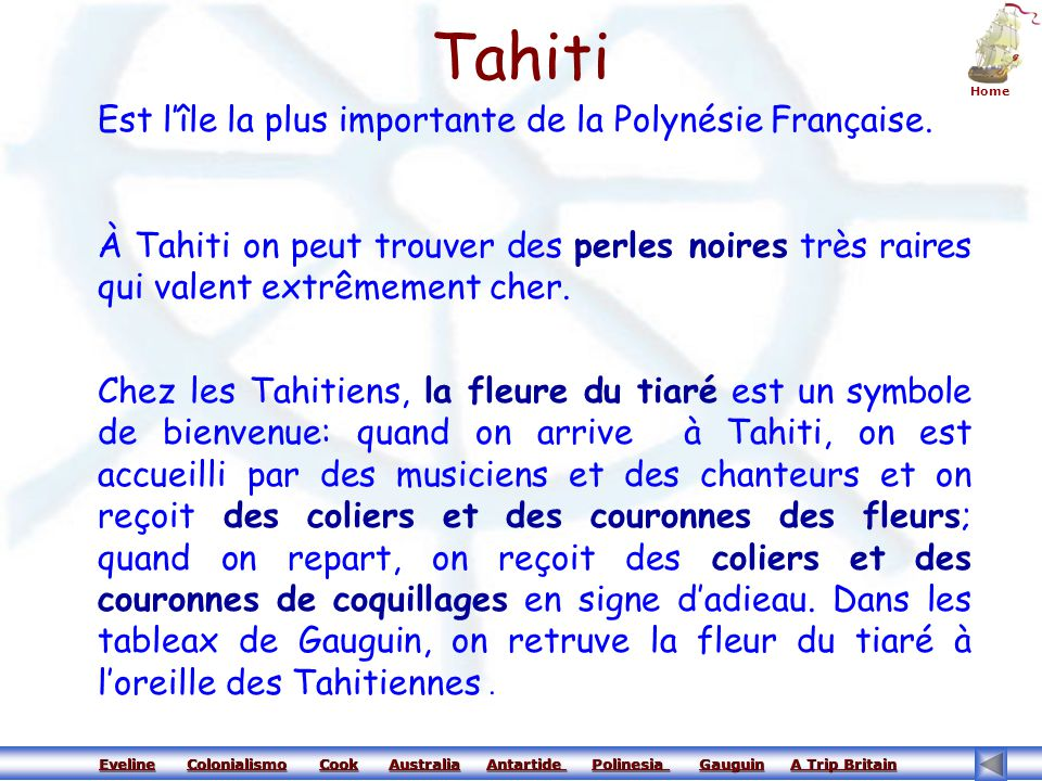 Tahiti Est l'île la plus importante de la Polynésie Française.