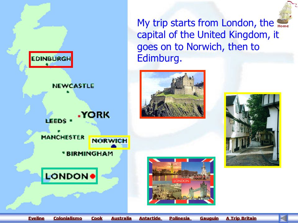 My trip starts from London, the capital of the United Kingdom, it goes on to Norwich, then to Edimburg.
