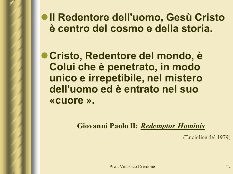 Il Redentore dell uomo, Gesù Cristo è centro del cosmo e della storia.