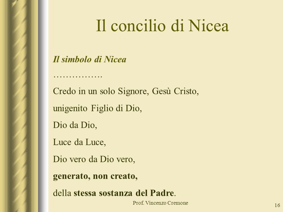 Il concilio di Nicea Il simbolo di Nicea …………….
