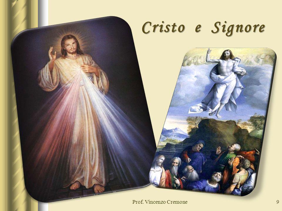 Cristo e Signore Prof. Vincenzo Cremone