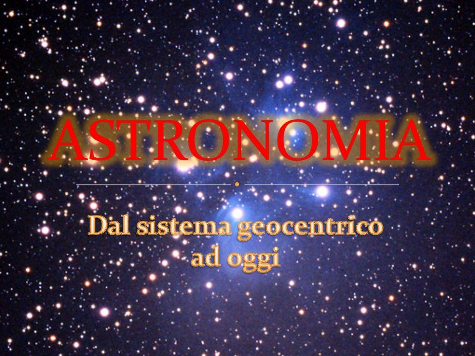 Dal sistema geocentrico ad oggi