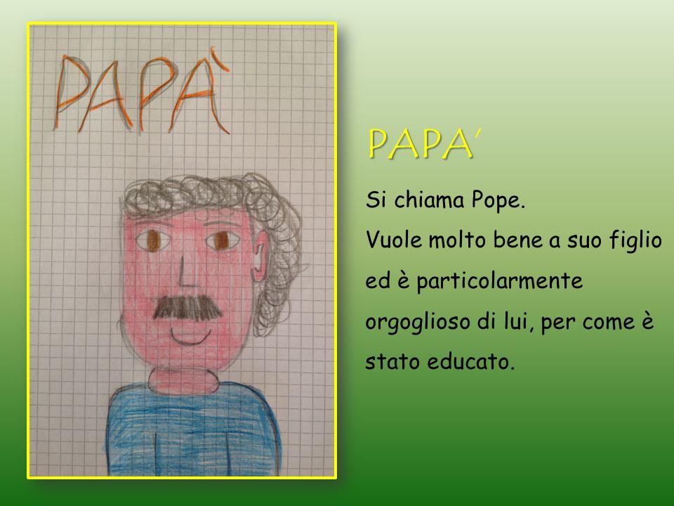 PAPA' Si chiama Pope.