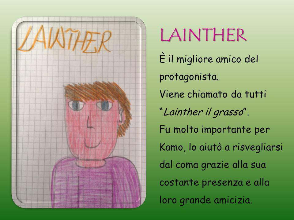 LAINTHER È il migliore amico del protagonista.