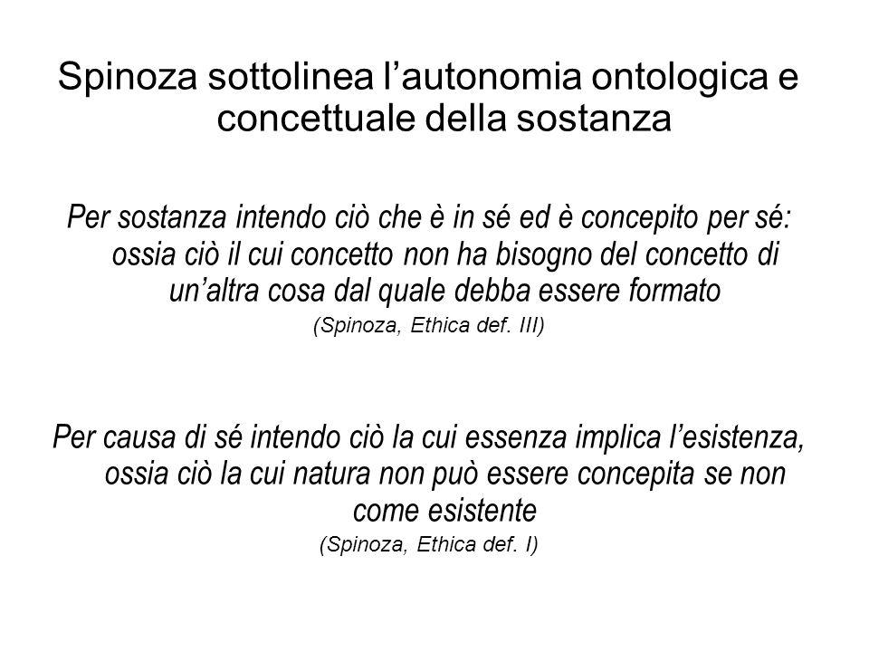 Spinoza sottolinea l'autonomia ontologica e concettuale della sostanza