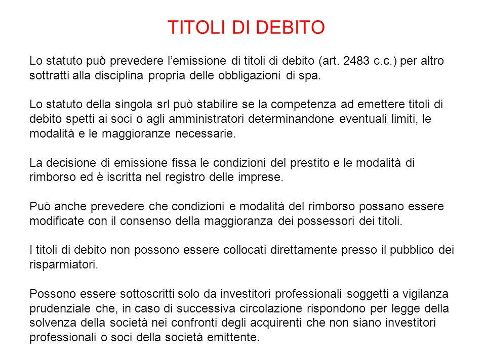 TITOLI DI DEBITO Lo statuto può prevedere l'emissione di titoli di debito (art.