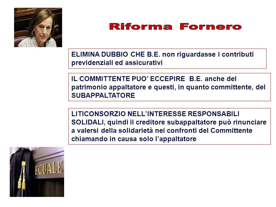 Riforma Fornero ELIMINA DUBBIO CHE B.E. non riguardasse i contributi previdenziali ed assicurativi.