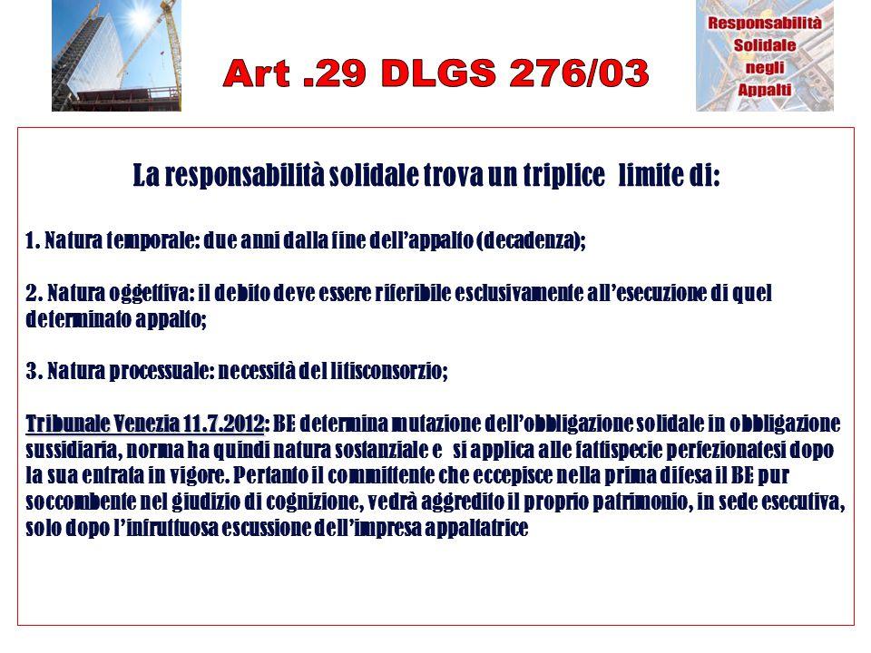 Art .29 DLGS 276/03 La responsabilità solidale trova un triplice limite di: 1. Natura temporale: due anni dalla fine dell'appalto (decadenza);