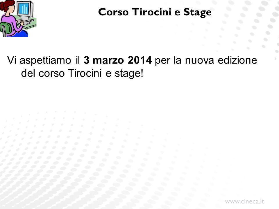 Corso Tirocini e Stage Vi aspettiamo il 3 marzo 2014 per la nuova edizione del corso Tirocini e stage!