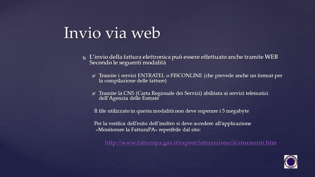 Invio via web L'invio della fattura elettronica può essere effettuato anche tramite WEB Secondo le seguenti modalità.