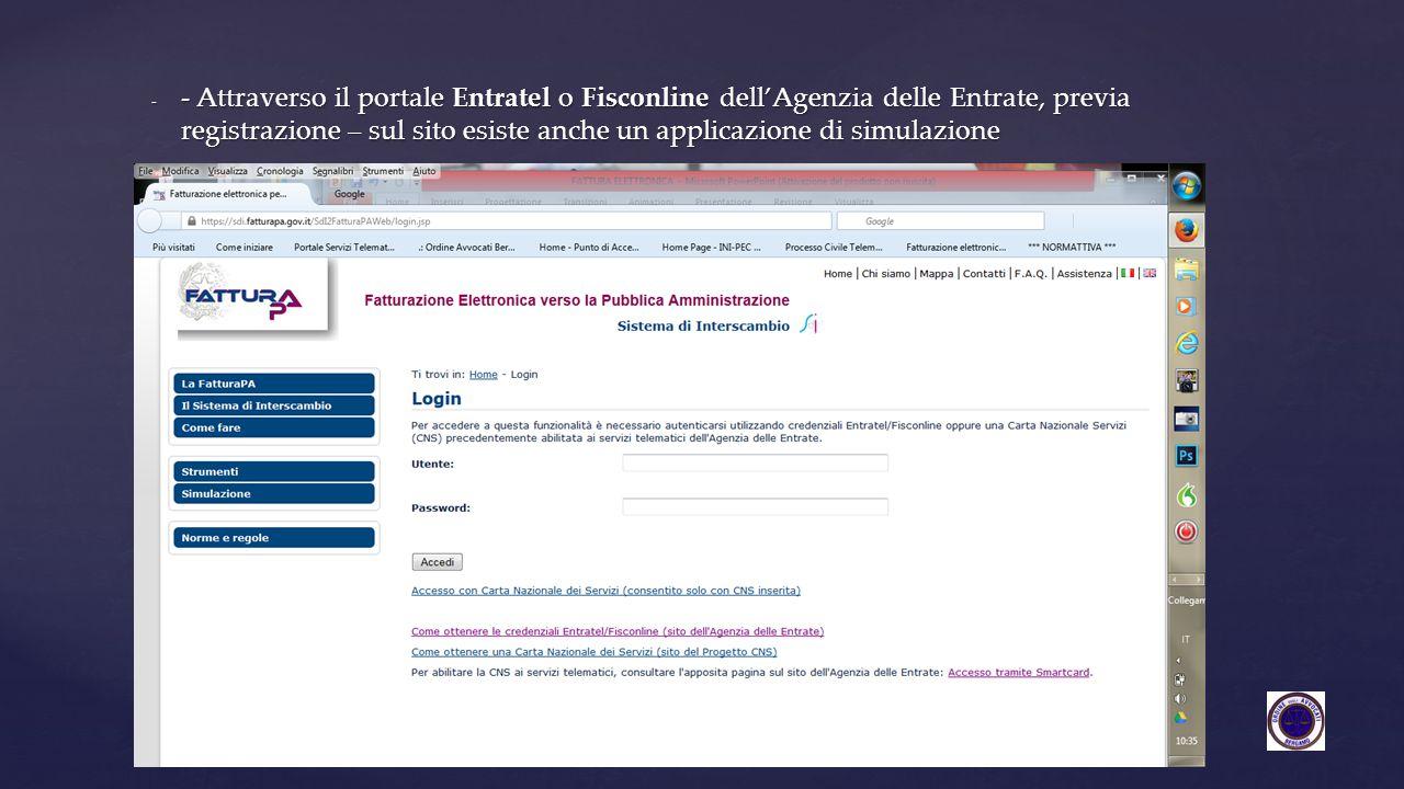 - Attraverso il portale Entratel o Fisconline dell'Agenzia delle Entrate, previa registrazione – sul sito esiste anche un applicazione di simulazione